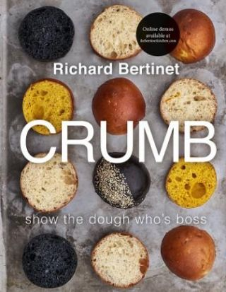 Crumb: show the dough who's boss. Richard Bertinet