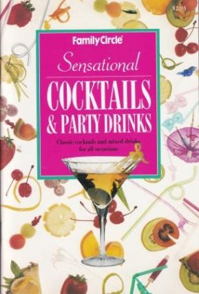 Sensational Cocktails & Party Drinks. Family Circle