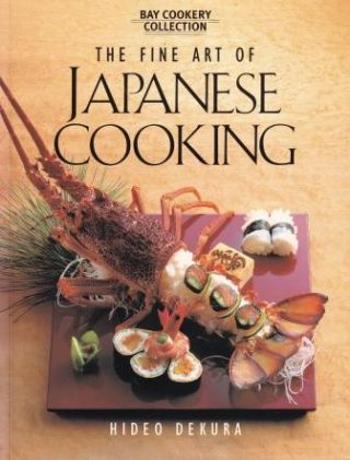 The Fine Art of Japanese Cooking. Hideo Dekura