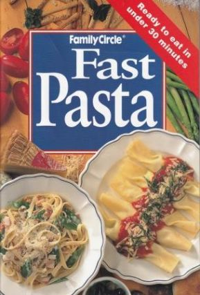 Fast Pasta. Family Circle