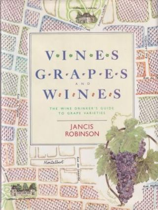 Vines, Grapes & Wines. Jancis Robinson