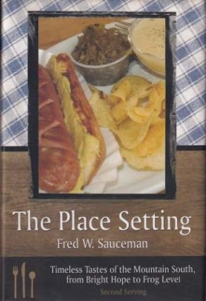 The Place Setting: second serving. Fred W. Sauceman