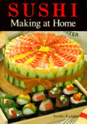 Sushi Making at Home. Yasuko Kamimura