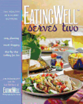 Eating Well Serves Two. Jim Romanoff
