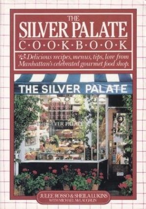 The Silver Palate Cookbook. Julee Rosso, Sheila Lukins