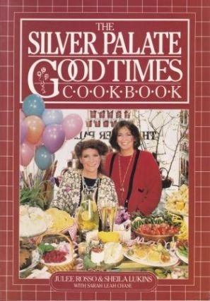 The Silver Palate Good Times Cookbook. Julee Rosso, Sheila Lukins, Sarah Leah Chase