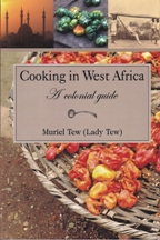 Cooking in West Africa: a colonial guide. Lady Muriel Tew
