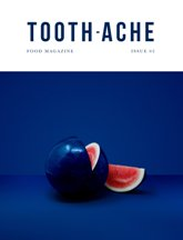 Toothache Food Magazine: Issue 2. Nick Muncy