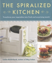 The Spiralized Kitchen. Leslie Bilderback