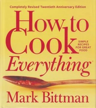 How to Cook Everything. Mark Bittman