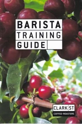 Barista Training Guide. Clark St Coffee Roasters