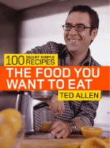 The Food You Want to Eat. Ted Allen, Stephanie Lyness