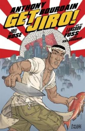 Get Jiro. Anthony Bourdain, Joel Rose