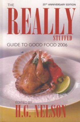 Really Stuffed Guide to Good Food 2006. H. G. Nelson