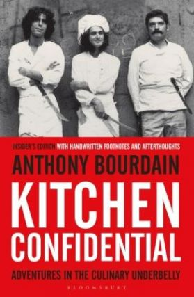 Kitchen Confidential. Anthony Bourdain