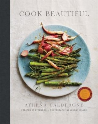 Cook Beautiful. Athena Calderone