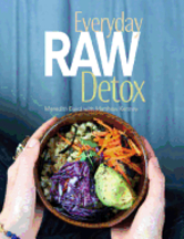 Everyday Raw Detox. Meredith Baird, Matthew Kenney