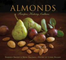 Almonds: recipes, history, culture. Barbara Bryant, Betsy Fentress, Lynda Balslev