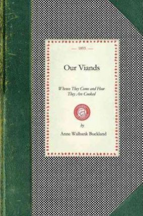 Our Viands. Anne Walbank Buckland