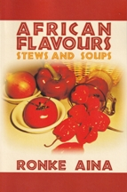 African Flavours: stews & soups. Ronke Aina