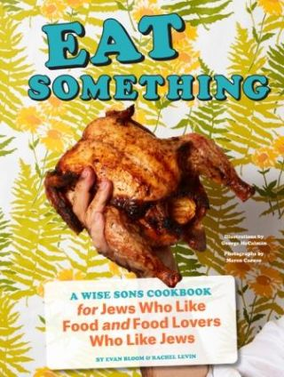 Eat Something: a wise sons cookbook. Evan Bloom, Levin