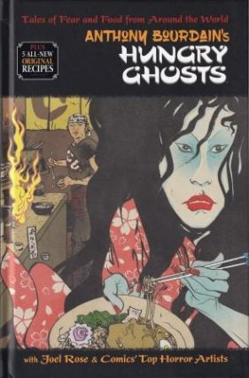 Anthony Bourdain's Hungry Ghosts. Anthony Bourdain, Joel Rose