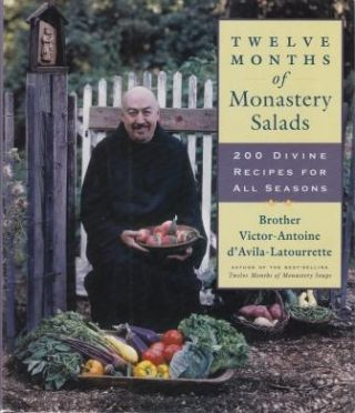 Twelve Months of Monastery Salads. Brother Victor-Antoine d'Avila-Latourrette