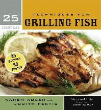 Techniques for Grilling Fish. Karen Adler, Judith Fertig