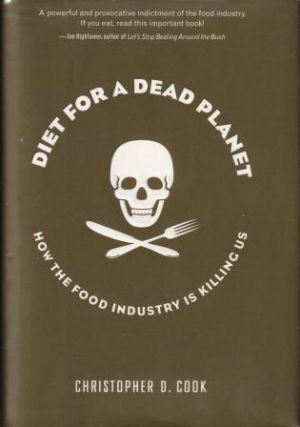 Diet for a Dead Planet. Christopher D. Cook