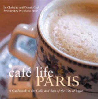 Cafe Life Paris. Christine Graf, Dennis Graf