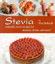 Stevia: naturally sweet recipes. Rita DePuydt
