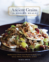 Ancient Grains for Modern Meals. Maria Speck