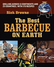 The Best Barbecue on Earth. Rick Browne