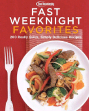 Good Housekeeping: Fast Weeknight. Good Housekeeping Institute