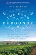 The Road to Burgundy. Ray Walker