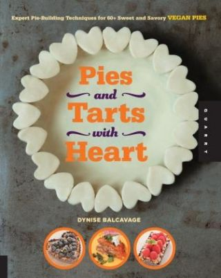 Pies & Tarts with Heart. Dynise Balcavage