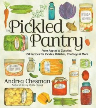 The Pickled Pantry. Andrea Chesman