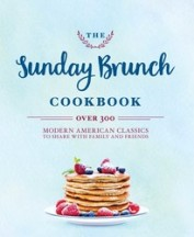 The Sunday Brunch Cookbook. Cider Mills Press