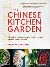 The Chinese Kitchen Garden. Wendy Kiang-Spray
