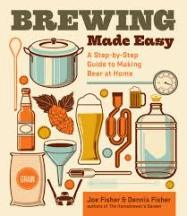 Brewing Made Easy. Joe Fisher, Dennis Fisher