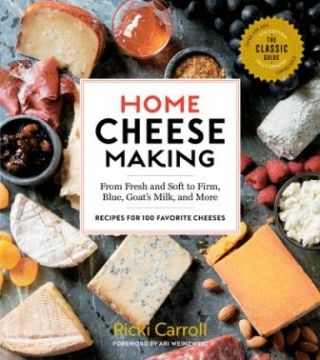 Home Cheese Making: 4E. Ricki Carroll
