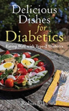 Delicious Dishes for Diabetics. Robin Ellis
