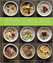 Whole Grains for a New Generation. Liana Krissoff
