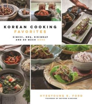 Korean Cooking Favorites. Kyegyoung K. Ford