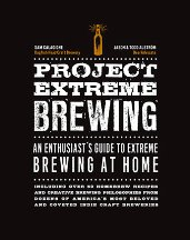 Project Extreme Brewing. Sam Calagione, Jason Alstrom, Todd Alstrom