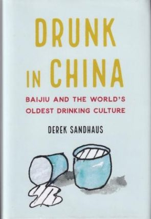 Drunk in China. Derek Sandhaus