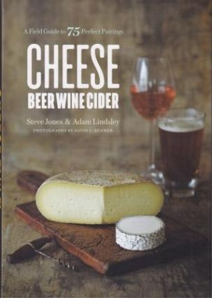 Cheese Beer Wine Cider. Steve Jones, Adam Lindsley