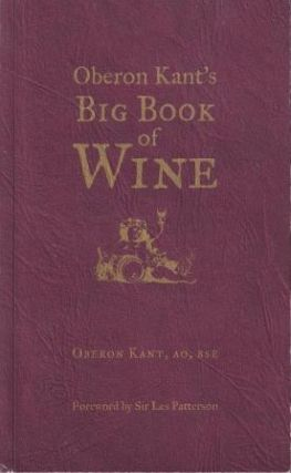 Oberon Kant's Big Book of Wine. Oberon Kant, pseud