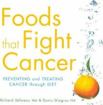 Foods that Fight Cancer. Richard Beliveau, Denis Gingras