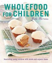 Wholefood for Children. Jude Blereau
